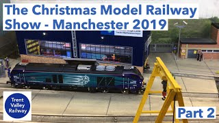 The Christmas Model Railway Show   Manchester 2019   Part 2