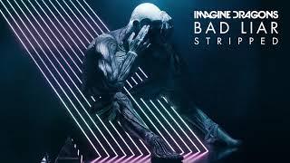 Imagine Dragons - Bad Liar (Stripped Audio)