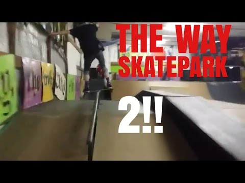   The Way Skate Park 2!   Beck, Maxx, and more!  