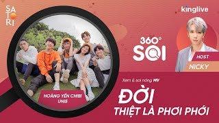 """[Livestream] 360 Độ Soi - Hoàng Yến Chibi - Uni5 x MV """" Đời Thiệt Là Phơi Phới"""""""