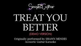 Treat You Better (Acoustic Guitar Karaoke Demo) Shawn Mendes