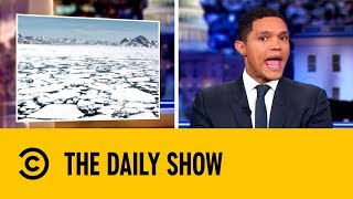 The Russians Are Calling Dibs on the Arctic | The Daily show with Trevor Noah
