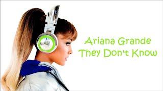 Ariana Grande ~ They Don't Know ~ Lyrics