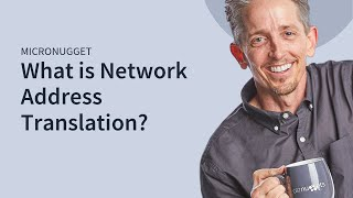 MicroNugget: What is Network Address Translation?