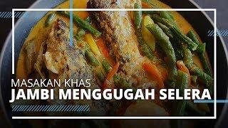 Masakan Khas Jambi Menggugah Selera yang Sayang untuk Dilewatkan, Harus Wajib Dicoba