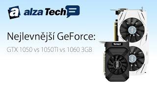 Nejlevnější GeForce: GTX 1050, 1050 Ti, 1060 3GB! - AlzaTech #450