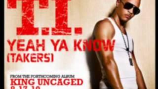 T.I.   Yeah Ya Know(Takers) WLyrics On Screen