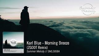 Karl Blue - Morning Breeze (ZGOOT Remix) [SMLD008A Preview]