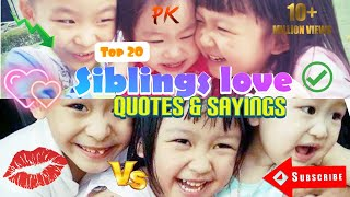 Top 20 Siblings Love Quotes And Sayings | Brothers And Sisters Relationship | We Are FAMILY