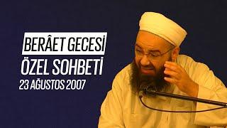 Berâat Gecesi Özel Sohbeti (Fetih Mescidi) 23 Ağustos 2007
