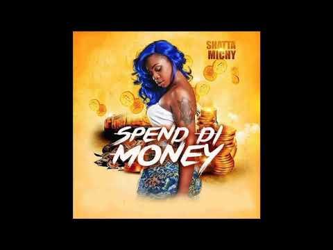 Shatta Michy - Spend Di Money (Audio Slide)