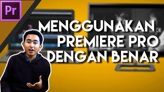 #Premiere Pro Tips 2: 10 Cara Menggunakan Adobe Premiere Pro yang Benar