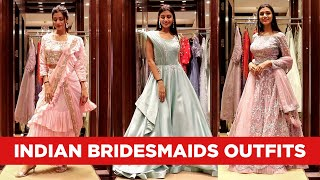 Indian Bridesmaids Dresses - Outfit Ideas For Bridesmaids ( HINDI )