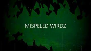 MISPELED WIRDZ (MISSPELLED WORDS)