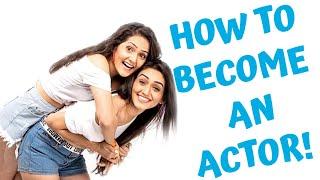 How to become an actor? | Sharma Sisters | Tanya Sharma | Kritika Sharma