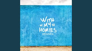 Two Friends - With My Homies (Jordan Jay Remix) - Nhạc Mp3 Youtube