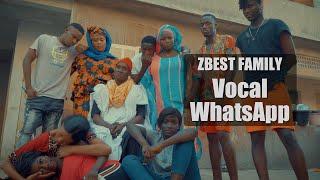 ZBest Family - Vocal WhatsApp (Clip Officiel)
