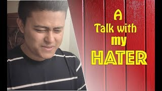 A Talk With My Hater, #Realtalk By Bir