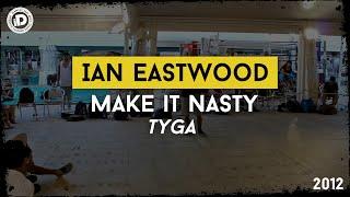 """Ian Eastwood """"Make it Nasty - Tyga"""" - iDanceCamp 2012 - Bounce Factory"""