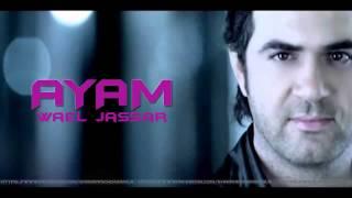 تحميل اغاني Wael Jassar - Ayam وائل جسار - ايام MP3
