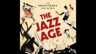 Avalon - The Jazz Age - The Bryan Ferry Orchestra