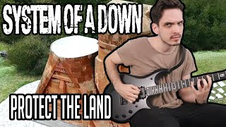 System Of A Down | Protect The Land | GUITAR COVER (NEW SONG 2020)