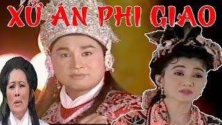 CẢI LƯƠNG VIỆT | Kim Tử Long Thanh Thanh Tâm - Xử Án Phi Giao Tập 1 | Cải Lương Hồ Quảng Tuồng Cổ