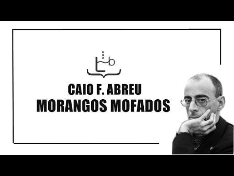 Morangos Mofados - Caio F. Abreu | #RaizesLendoBrasileiros