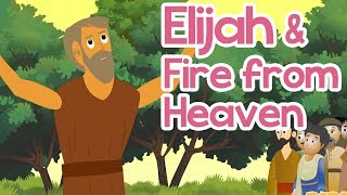 Elijah and Fire from Heaven | 100 Bible Stories