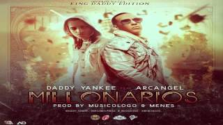 Millonarios   Daddy Yankee Ft Arcangel Original King Daddy Edition