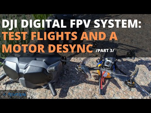 DJI Digital FPV system and Holybro Kopis2 HDV - Test flights and a motor desync 😅 /part 3/