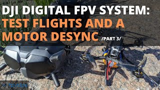 DJI Digital FPV system and Holybro Kopis2 HDV - Test flights and a motor desync ???? /part 3/