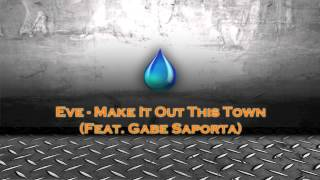 Eve - Make It Out This Town (Full Song) 2013