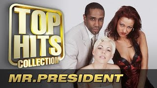 Mr. President - Top Hits Collection. Golden Memories. The Greatest Hits.