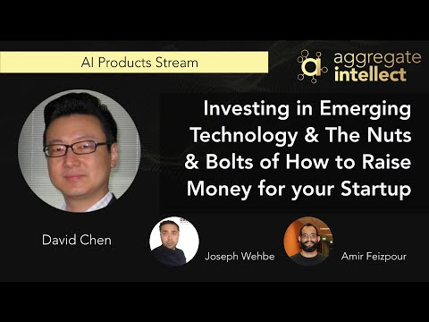 Investing in Emerging Technology & The Nuts & Bolts of How to Raise Money for your Startup