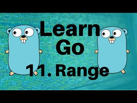 Range – Go Lang Programming Tutorial: Part 11