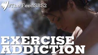 Exercise Addiction I The Feed