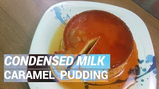 caramel pudding recipe condensed milk