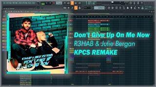 R3HAB & Julie Bergan   Don't Give Up On Me Now (KPCS REMAKE)