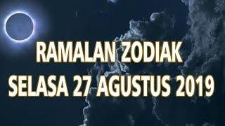 Ramalan Zodiak Selasa 27 Agustus 2019