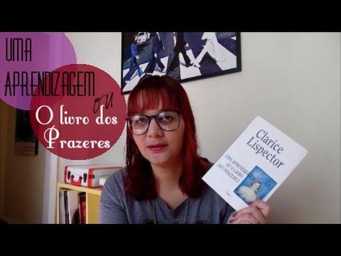 Resenha: Uma Aprendizagem ou O Livro dos Prazeres, de Clarice Lispector
