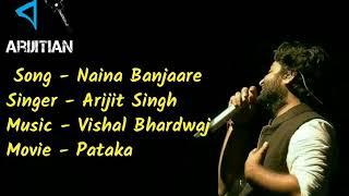 Naina Banjaare || Pataka ||By Arijit Singh
