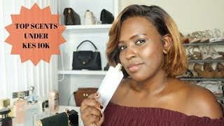 TOP 10 AMAZING FEMALE FRAGRANCES UNDER KES 10,000 | BUDGET FRIENDLY PERFUMES | Nelly Mwangi