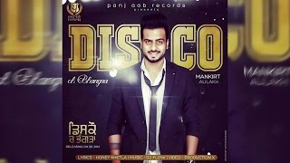 Disco ch Bhangra - Official Lyrical Video || Mankirt Aulakh || Panj-aab Records || High Quality Mp3