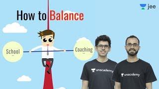 Balance between SCHOOL & COACHING | IIT JEE Preparation | Time Table | Namo Kaul | Paaras Thakur
