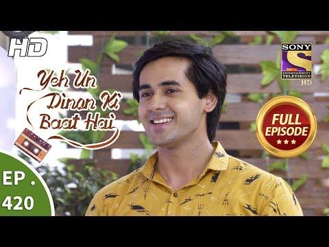 Download Yeh Un Dinon Ki Baat Hai - Ep 420 - Full Episode