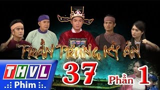 THVL   Trần Trung kỳ án - Tập 37 (Phần 1)