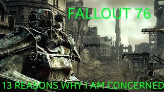 13 Reasons Why You Should Be Concerned About Fallout 76   (Rant Follow-up)