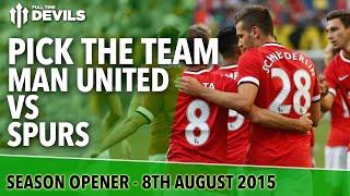 Pick The Team  Manchester United Vs Tottenham Hotspur  Premier League