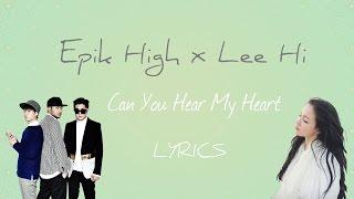 Epik High (ft. Lee Hi)- 'Can You Hear My Heart' (Scarlet Heart:Ryeo OST, Part 6)[Han|Rom|Eng lyrics]